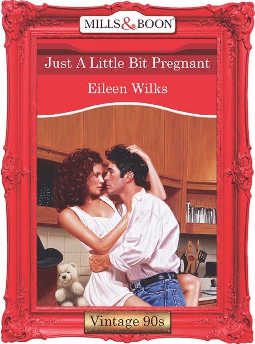 Eileen Wilks Just A Little Bit Pregnant eileen wilks cowboys do it best