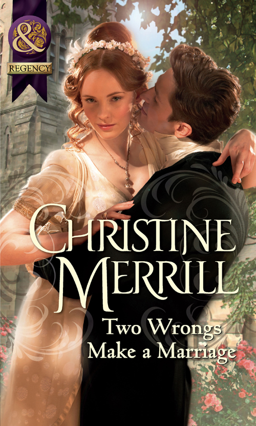 Christine Merrill Two Wrongs Make a Marriage secured