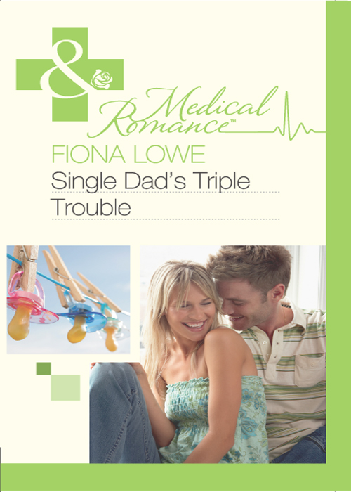 Fiona Lowe Single Dad's Triple Trouble