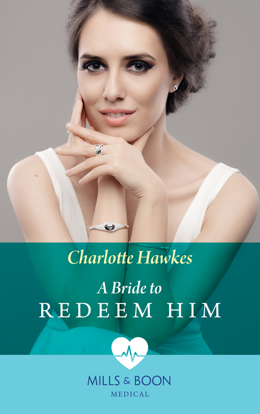 Charlotte Hawkes A Bride To Redeem Him get well soon get well soon love