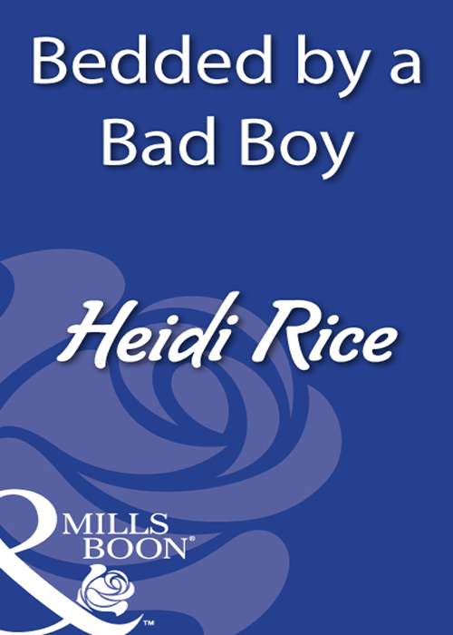 Heidi Rice Bedded By A Bad Boy heidi rice so now you re back