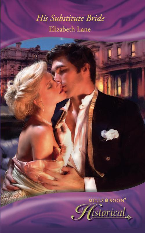 Elizabeth Lane His Substitute Bride elizabeth harbison wife without a past
