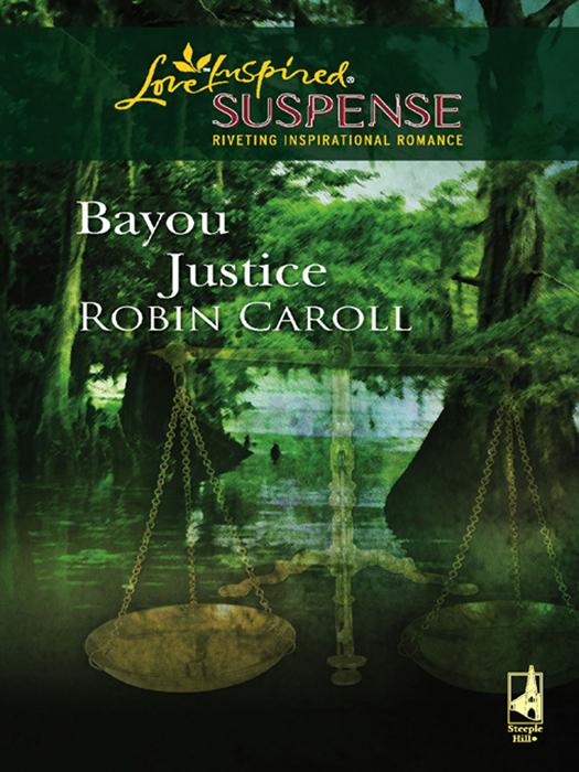 Robin Caroll Bayou Justice