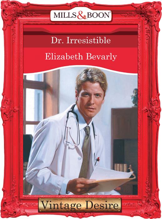 Elizabeth Bevarly Dr. Irresistible irresistible