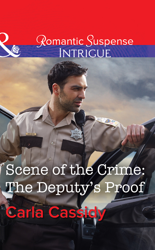 Carla Cassidy Scene Of The Crime: The Deputy's Proof
