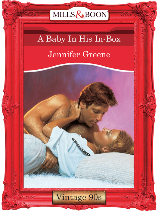 Jennifer Greene A Baby In His In-Box