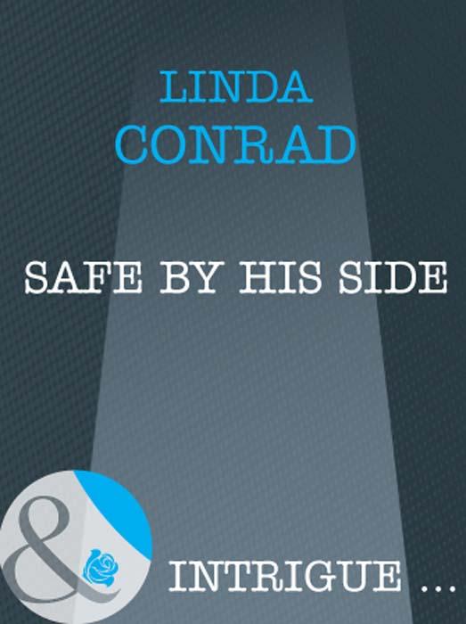 Linda Conrad Safe by His Side