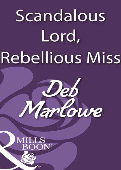 Deb Marlowe Scandalous Lord, Rebellious Miss deb marlowe nerami siela