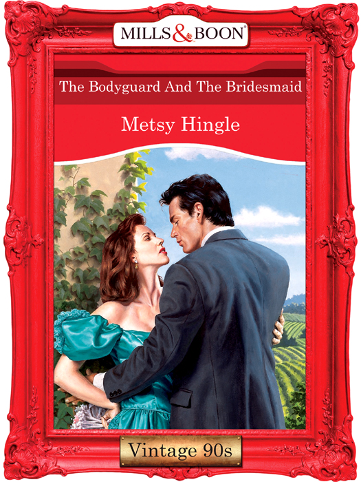 Metsy Hingle The Bodyguard And The Bridesmaid going wrong