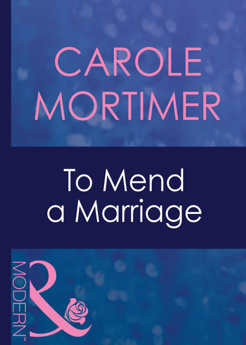 Carole Mortimer To Mend A Marriage кеды tony p tony p to041awses67