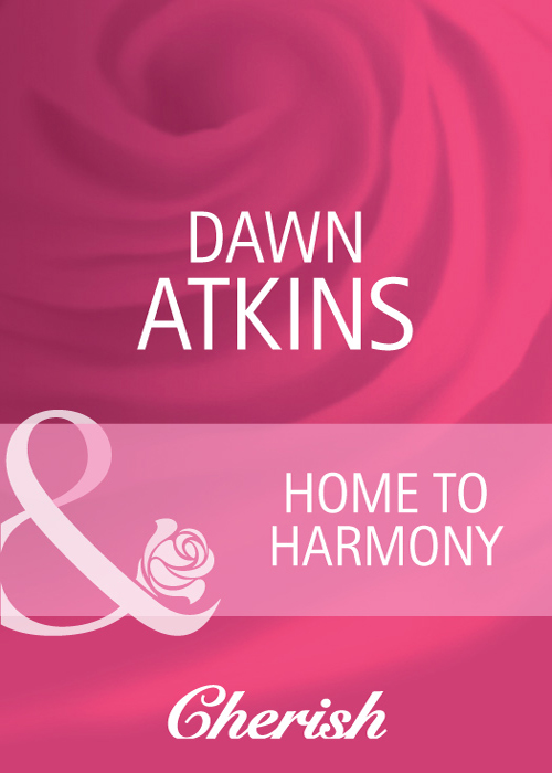 Dawn Atkins Home to Harmony dawn atkins going to extremes