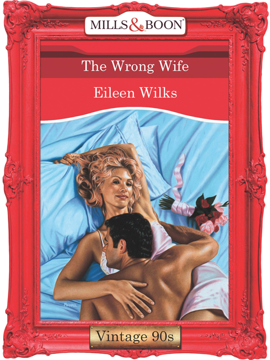 Eileen Wilks The Wrong Wife lily tuck i married you for happiness
