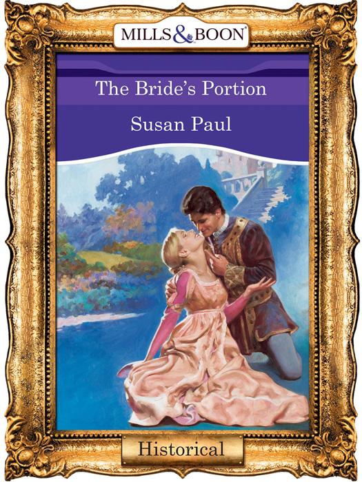 Susan Paul The Bride's Portion susan paul the bride s portion