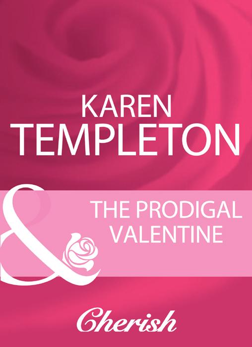Karen Templeton The Prodigal Valentine karen templeton the prodigal valentine