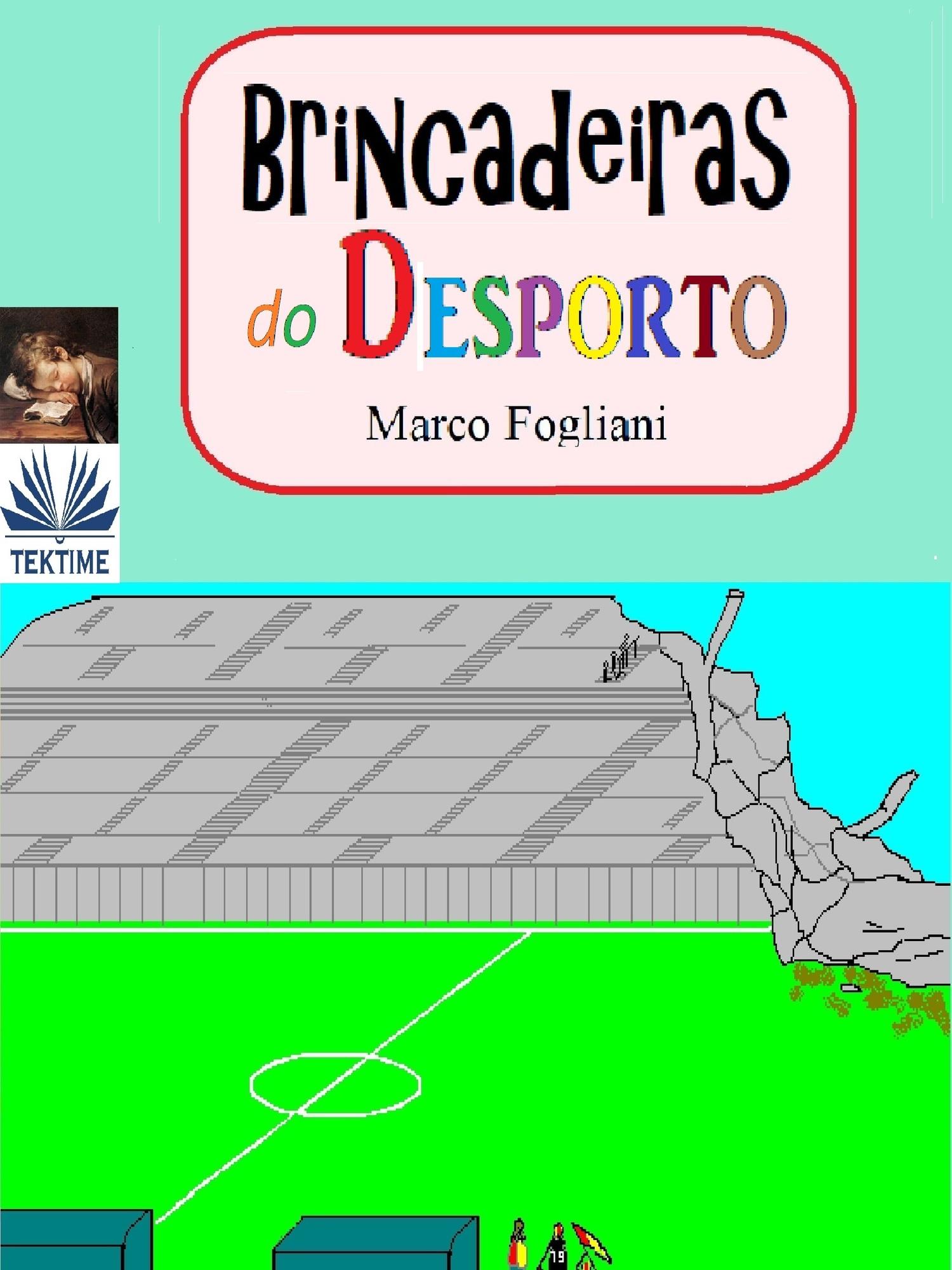 Marco Fogliani Brincadeiras Do Desporto e lopes pequena cancao