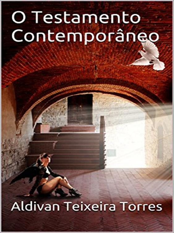 Aldivan Teixeira Torres O Testamento Contemporâneo цена