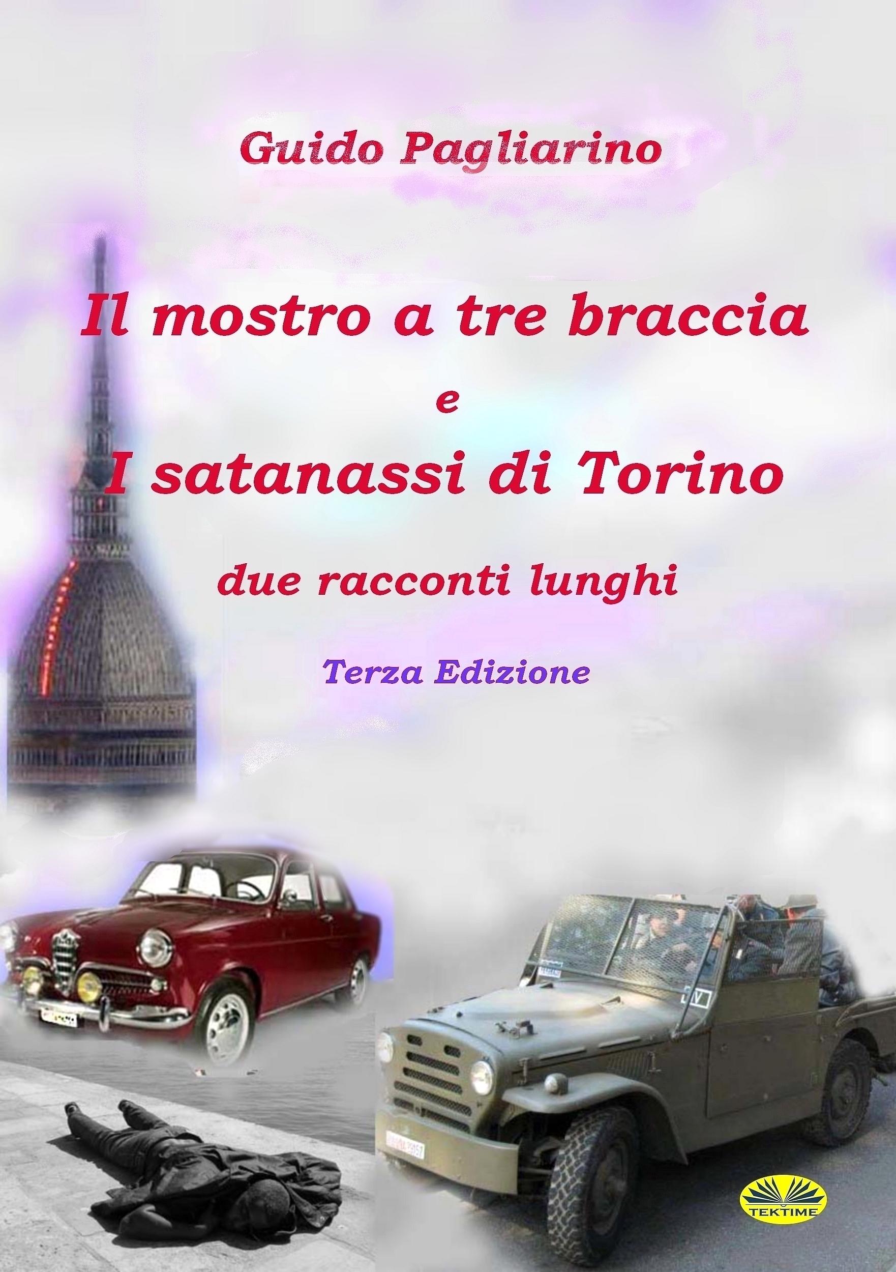 Guido Pagliarino Il Mostro A Tre Braccia E I Satanassi Di Torino rdr cd [verde a1 ] i tre porcellini