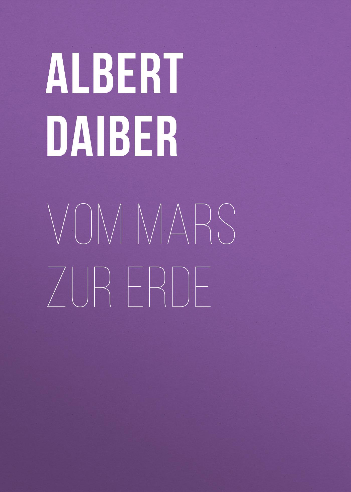 цена Albert Daiber Vom Mars zur Erde