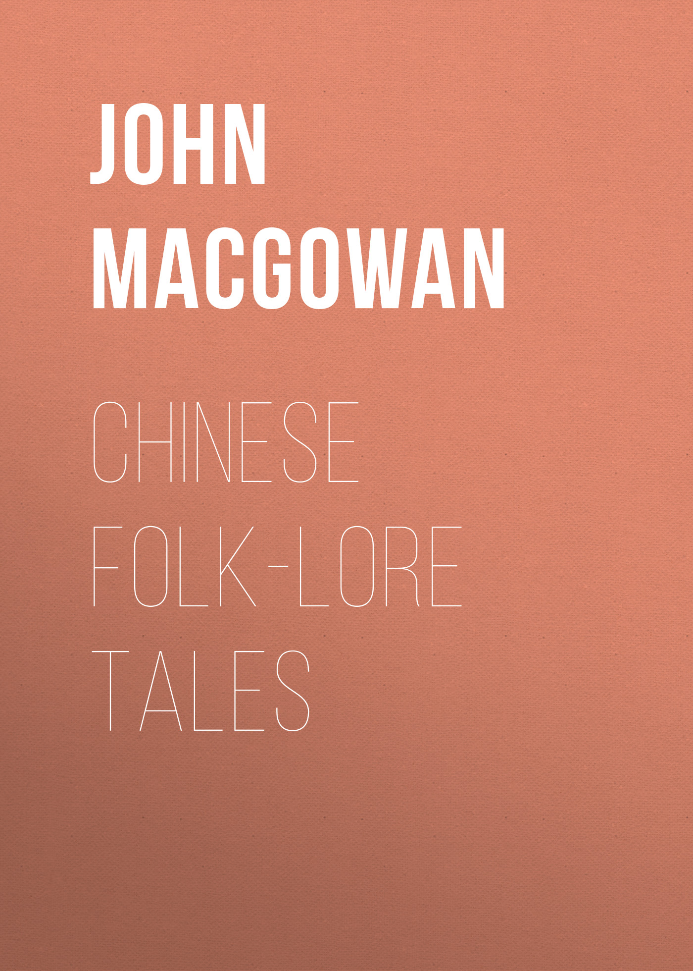 John Macgowan Chinese Folk-Lore Tales collins essential chinese dictionary