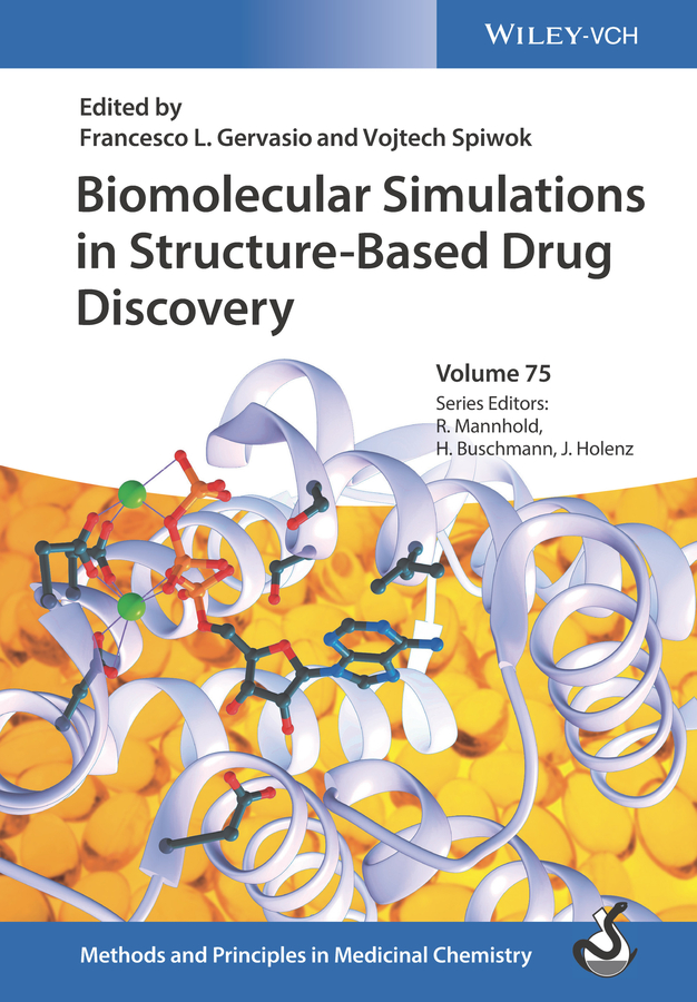 Raimund Mannhold Biomolecular Simulations in Structure-Based Drug Discovery sandra gemma structure based design of drugs and other bioactive molecules tools and strategies