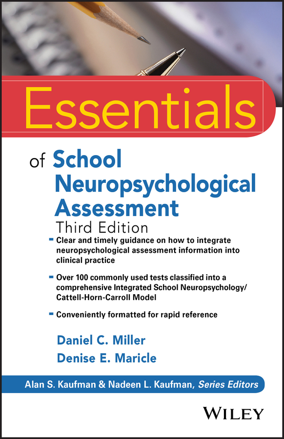 Daniel Miller C. Essentials of School Neuropsychological Assessment mccloskey george essentials of executive functions assessment