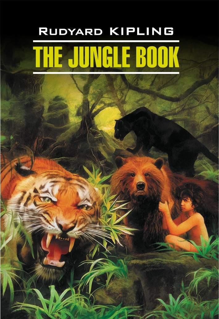 Редьярд Киплинг The Jungle Book / Книга джунглей. Книга для чтения на английском языке цена 2017