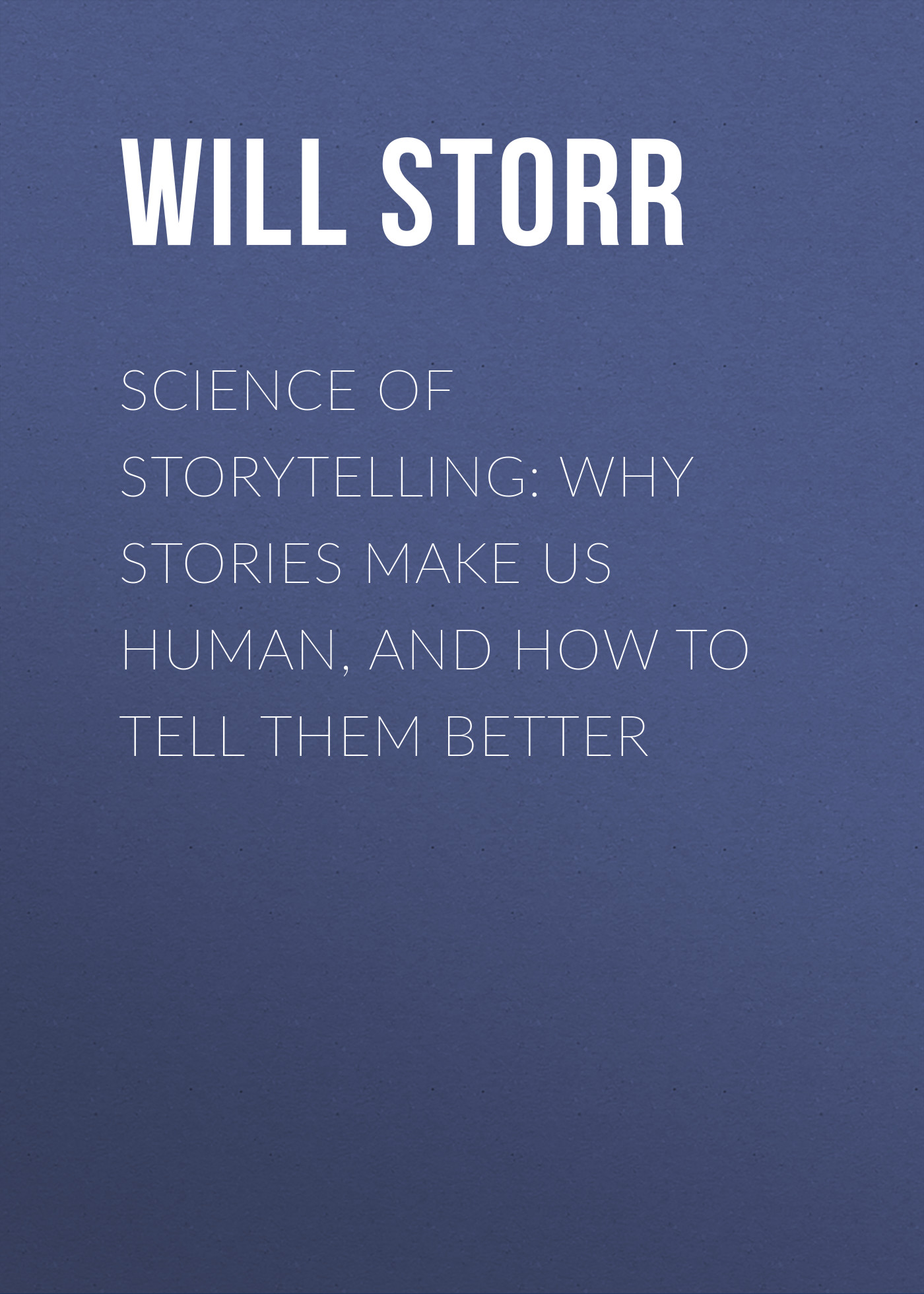 Will Storr Science of Storytelling: Why Stories Make Us Human, and How to Tell Them Better brandt flip charts how to draw them