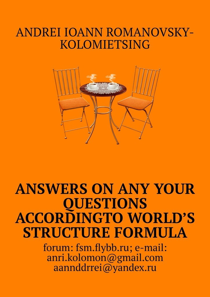 Andrei Ioann Romanovsky-Kolomietsing Answers on any your questions according to World's Structure Formula plumbing questions and answers pdf