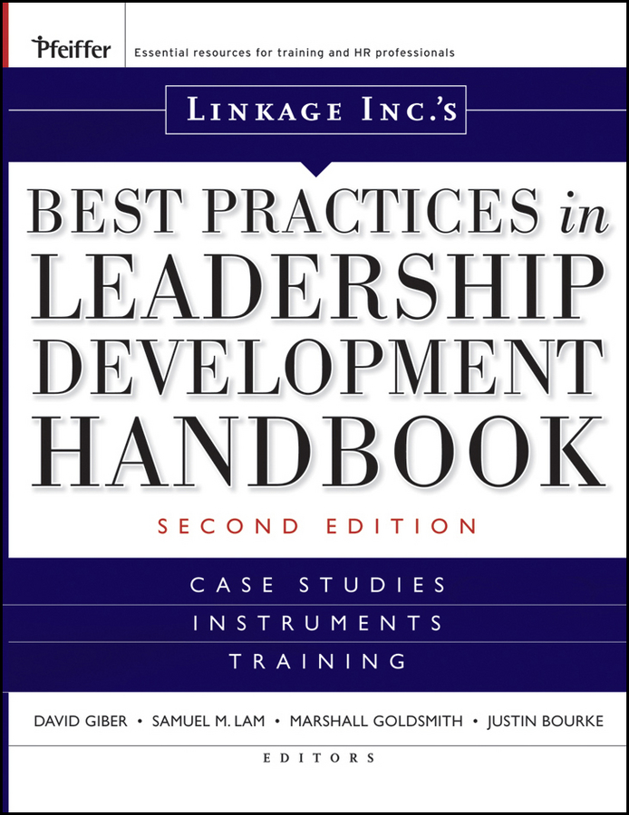 Marshall Goldsmith Linkage Inc's Best Practices in Leadership Development Handbook paul r lawrence driven to lead good bad and misguided leadership