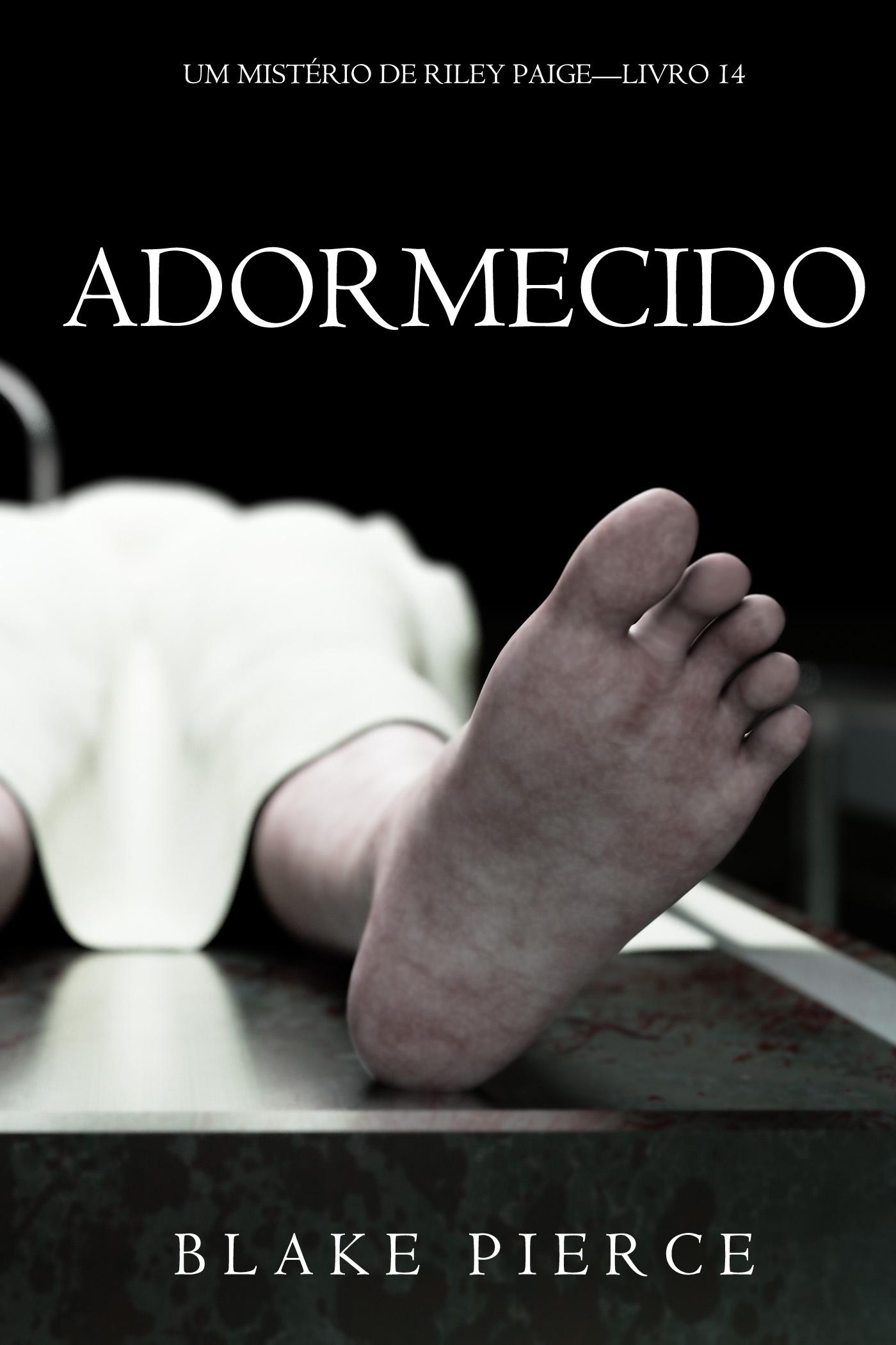 Блейк Пирс Adormecido antonio gomes d azevedo sampaio um livro util e agradavel em forma de almanach 1889 jacarehy provincia de sao paulo brazil portuguese edition