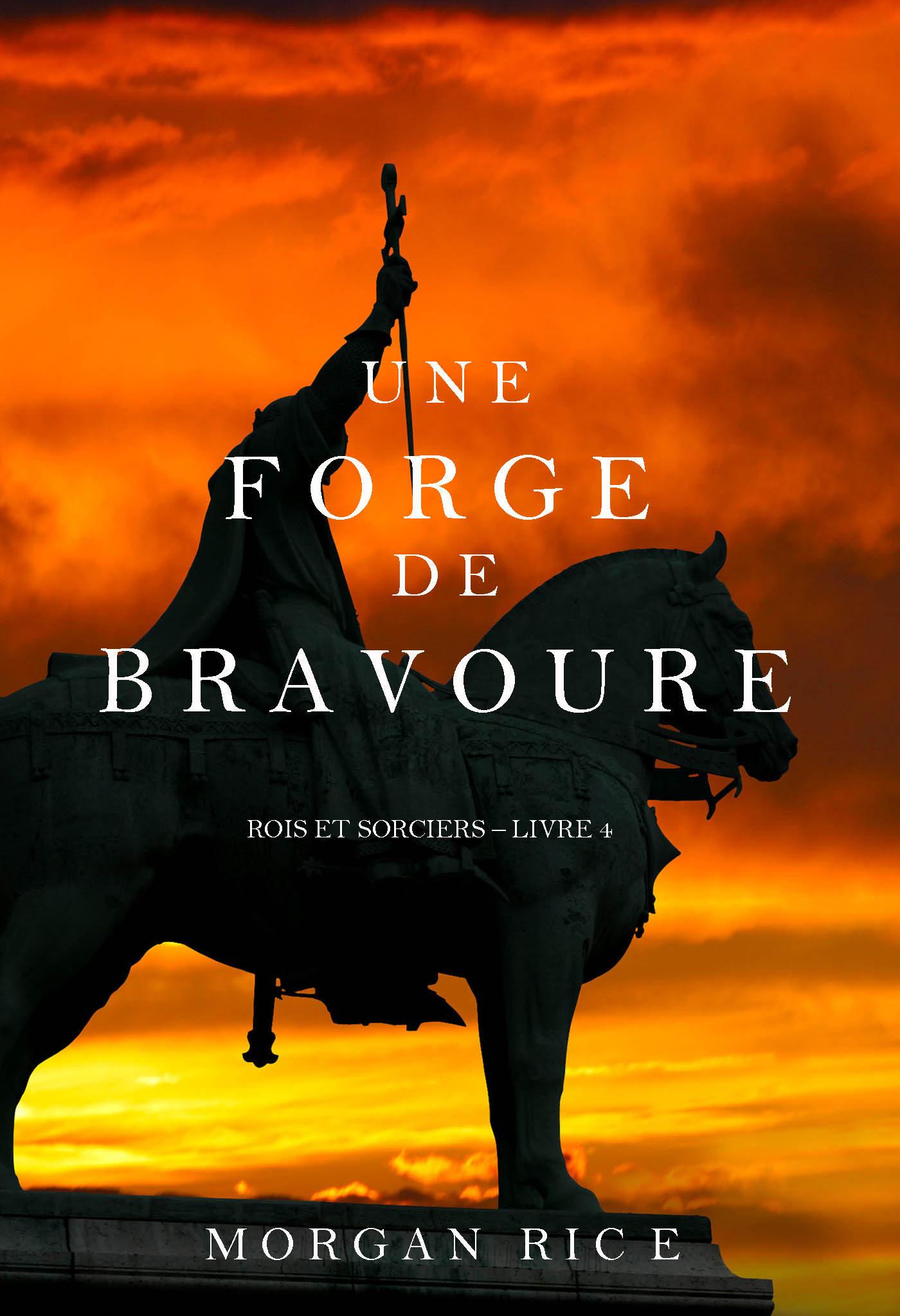 лучшая цена Морган Райс Une Forge de Bravoure
