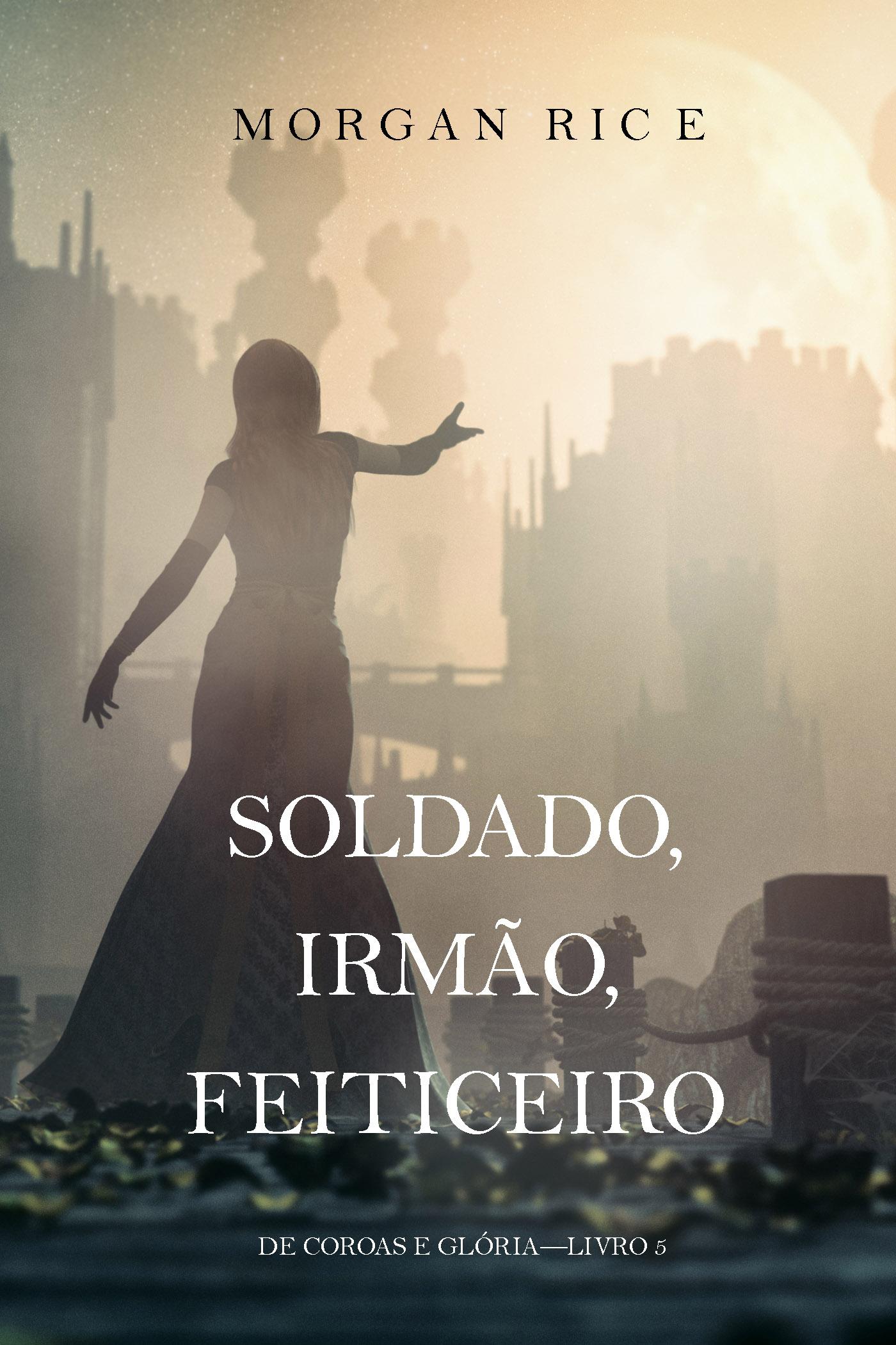 цены на Морган Райс Soldado, Irmão, Feiticeiro  в интернет-магазинах