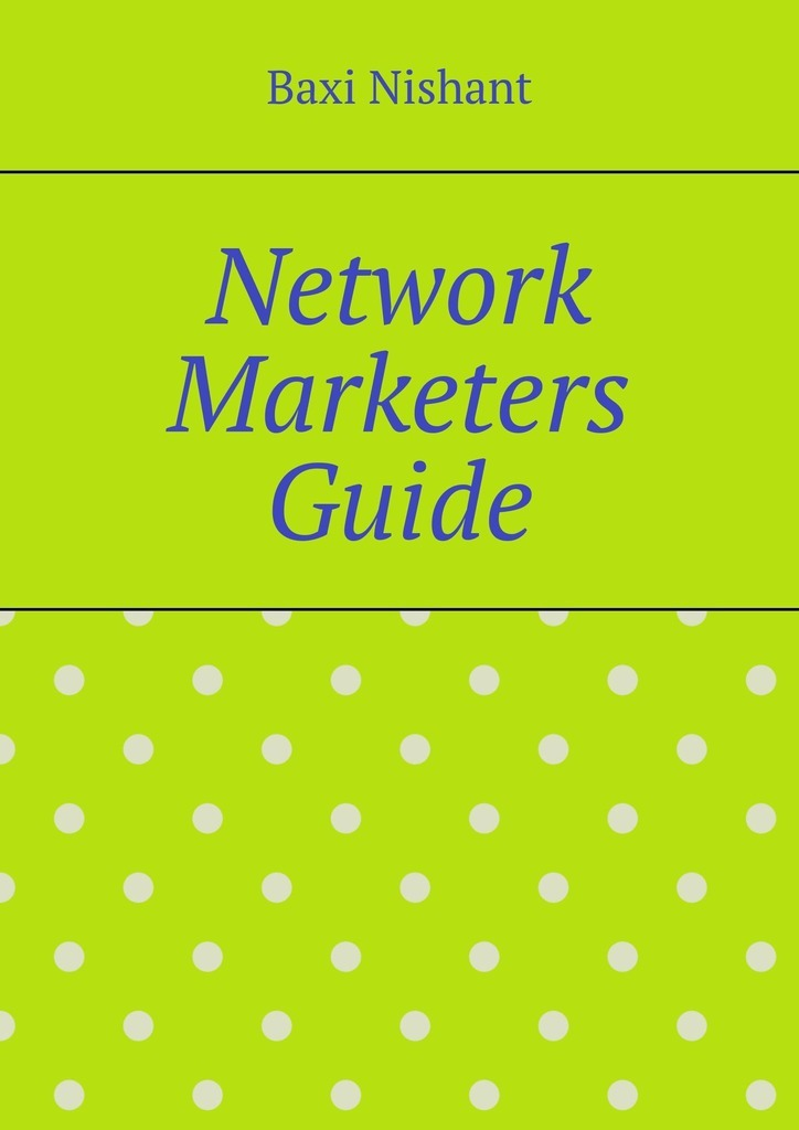 Baxi Nishant Network Marketers Guide gastronomy as a marketing tool