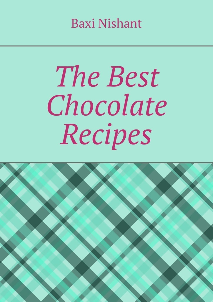 Baxi Nishant The Best Chocolate Recipes baxi nishant sitemaps