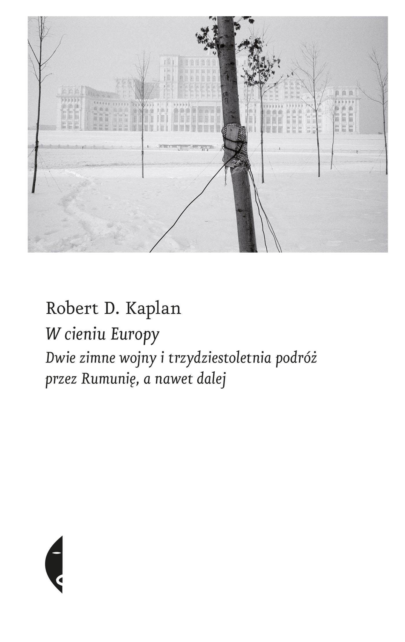 Robert D. Kaplan W cieniu Europy цена и фото