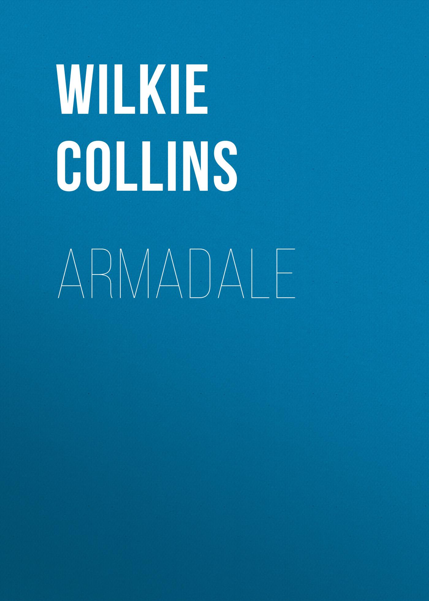 Уилки Коллинз Armadale armadale i