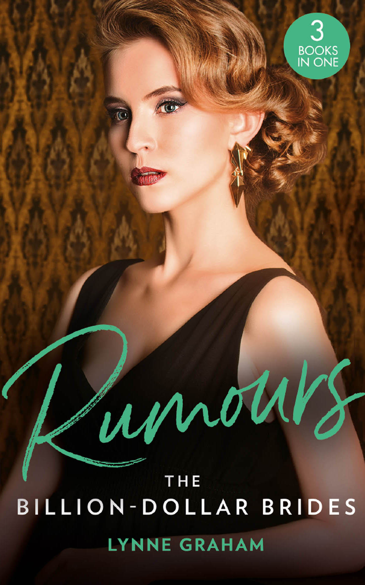 LYNNE GRAHAM Rumours: The Billion-Dollar Brides: The Desert King's Blackmailed Bride (Brides for the Taking) / The Italian's One-Night Baby (Brides for the Taking) / Sold for the Greek's Heir (Brides for the Taking) taking responsibility for the past