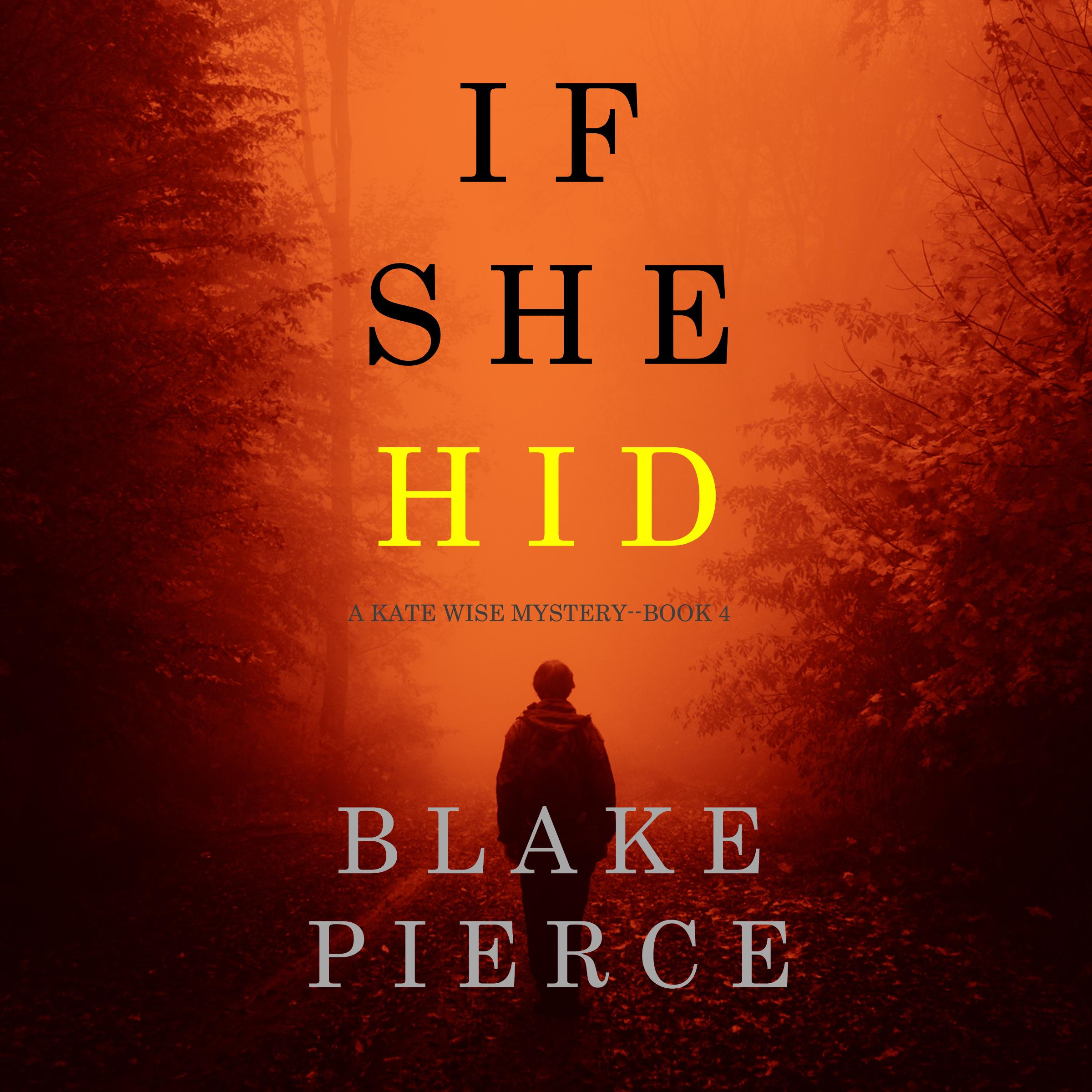 Блейк Пирс If She Hid