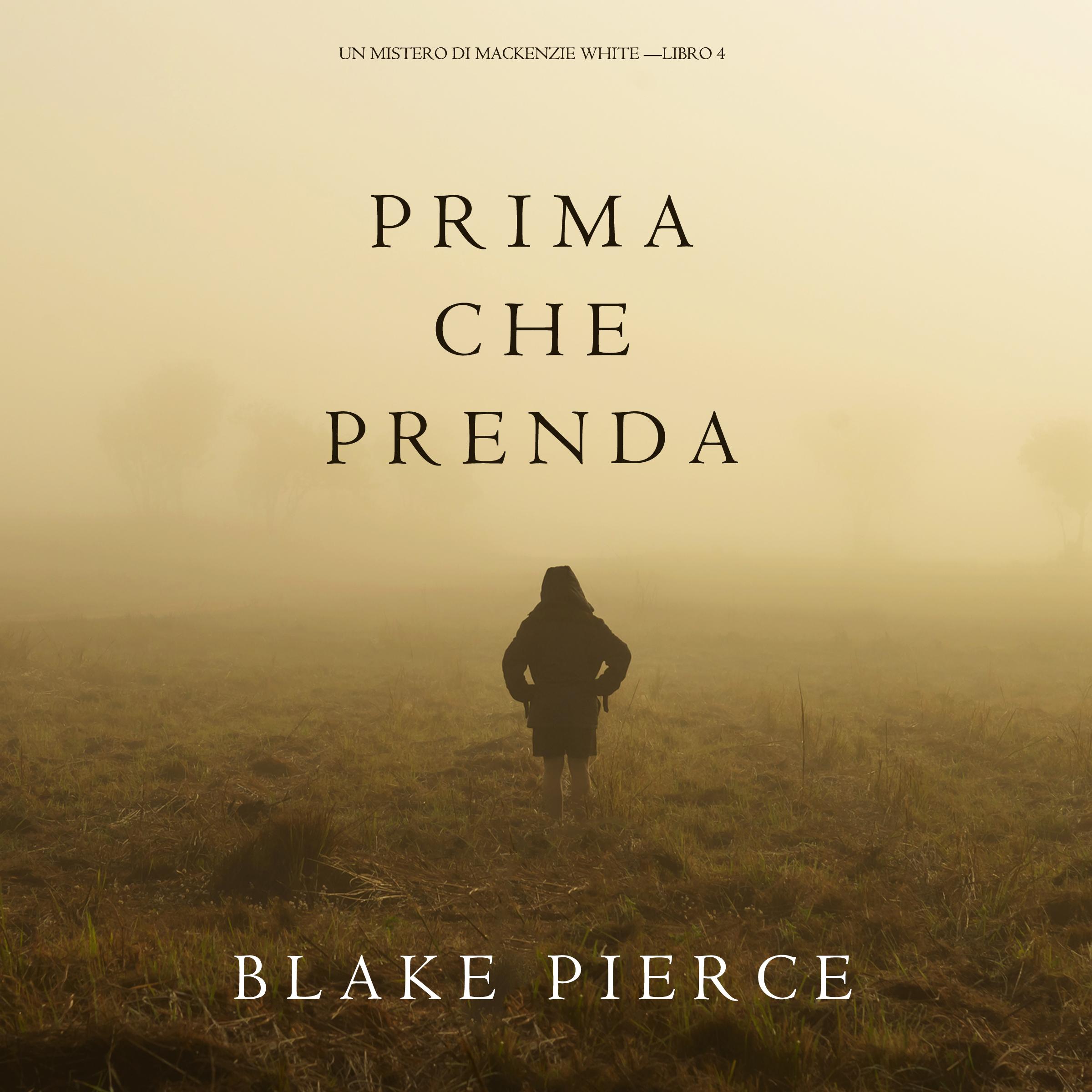 Блейк Пирс Prima Che Prenda antonio simone sografi il trionfo di clelia nuovo dramma classic reprint