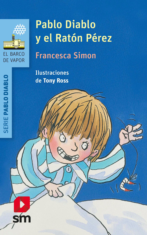 цена на Francesca Simon Pablo Diablo y el ratón Pérez