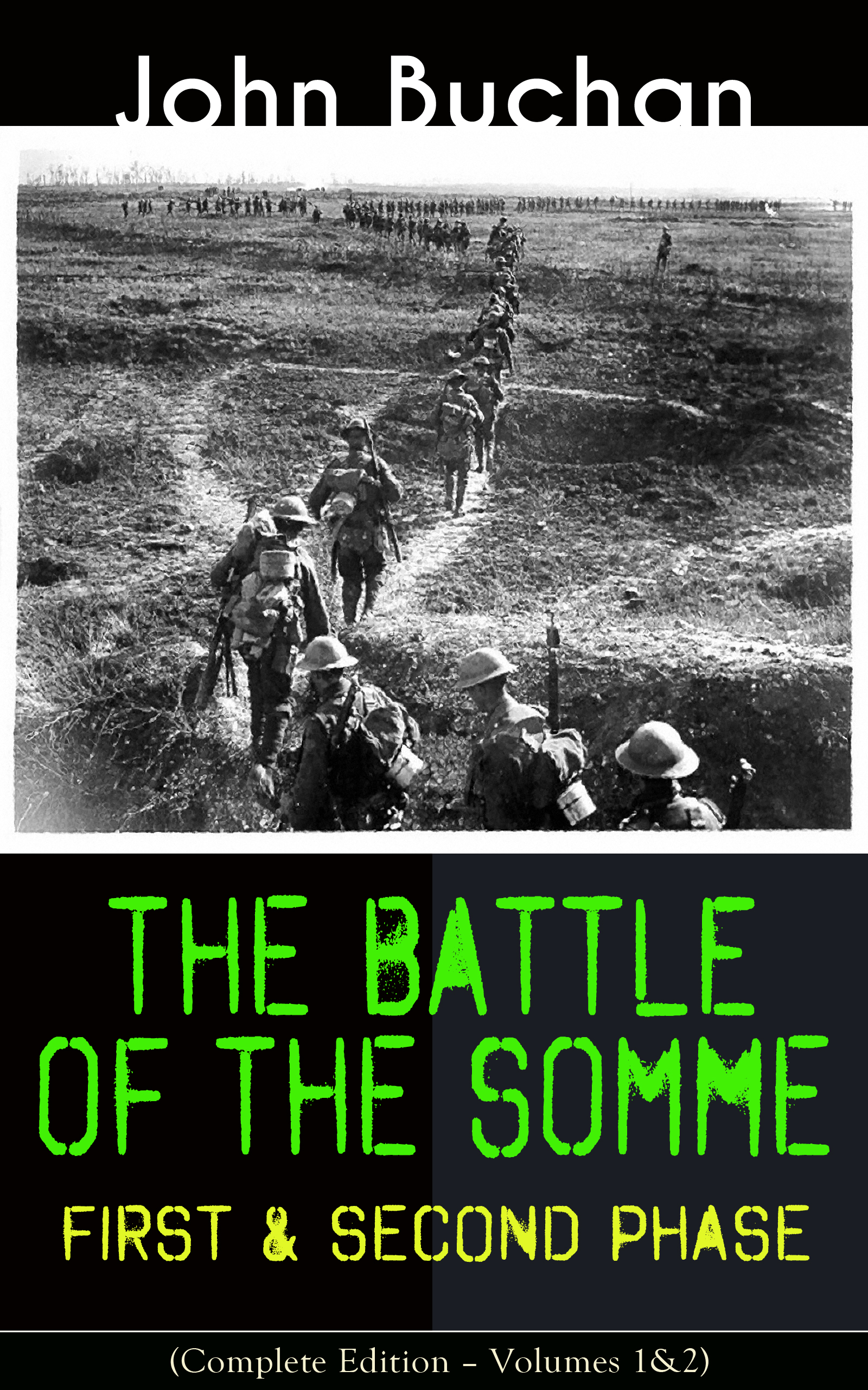 Buchan John THE BATTLE OF THE SOMME – First & Second Phase (Complete Edition – Volumes 1&2)