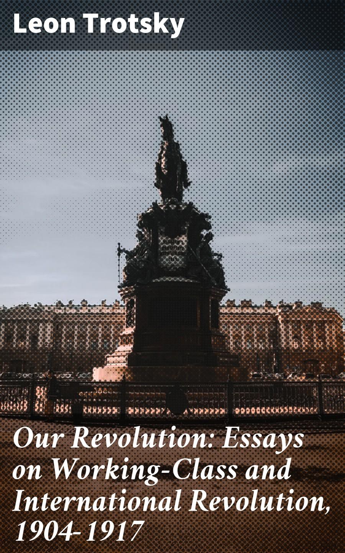 Leon Trotsky Our Revolution цена 2017