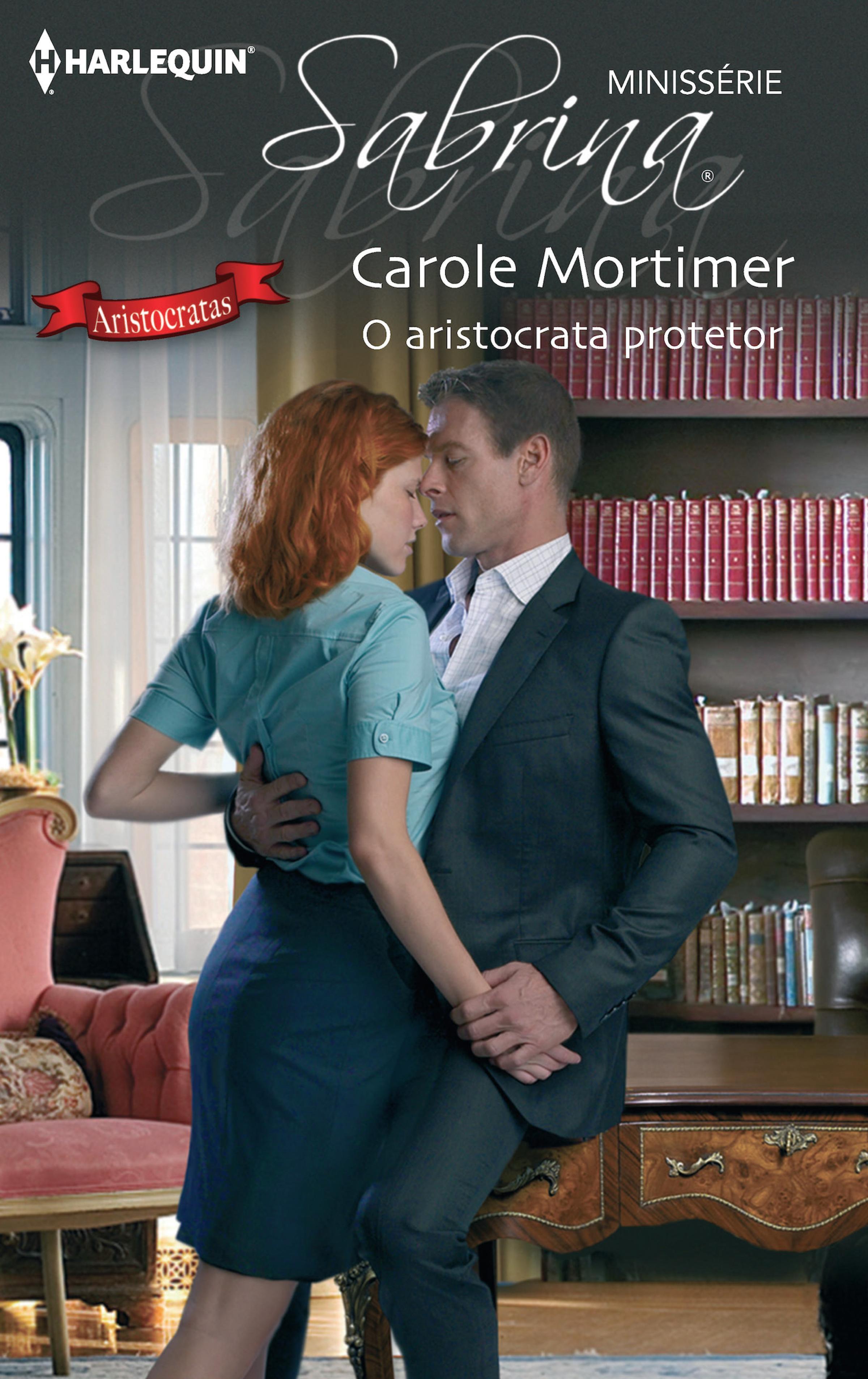 Carole Mortimer O aristocrata protetor carole mortimer tall dark