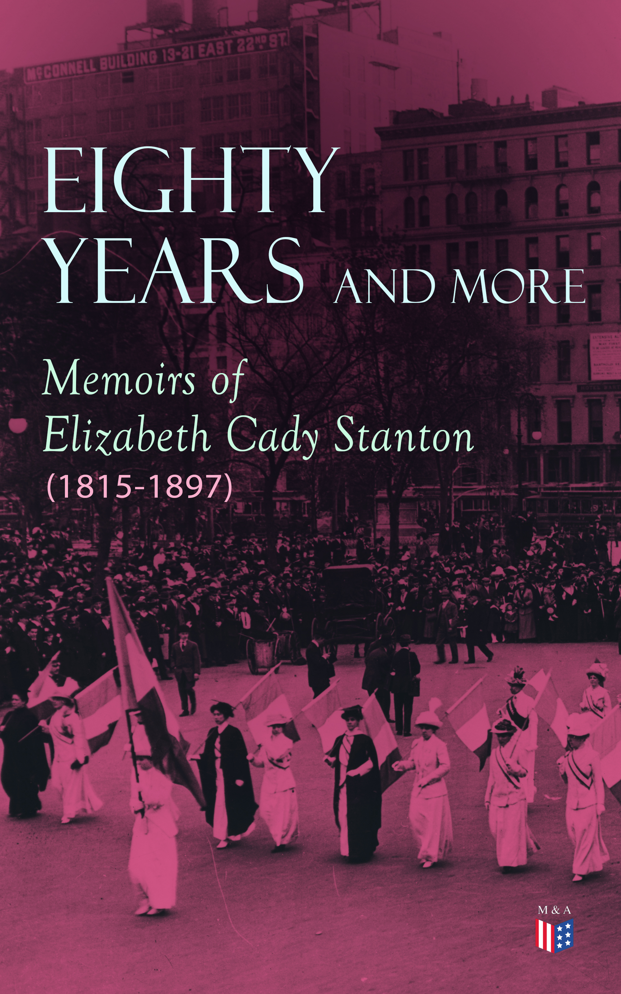 Elizabeth Cady Stanton Eighty Years and More: Memoirs of Elizabeth Cady Stanton (1815-1897) цена