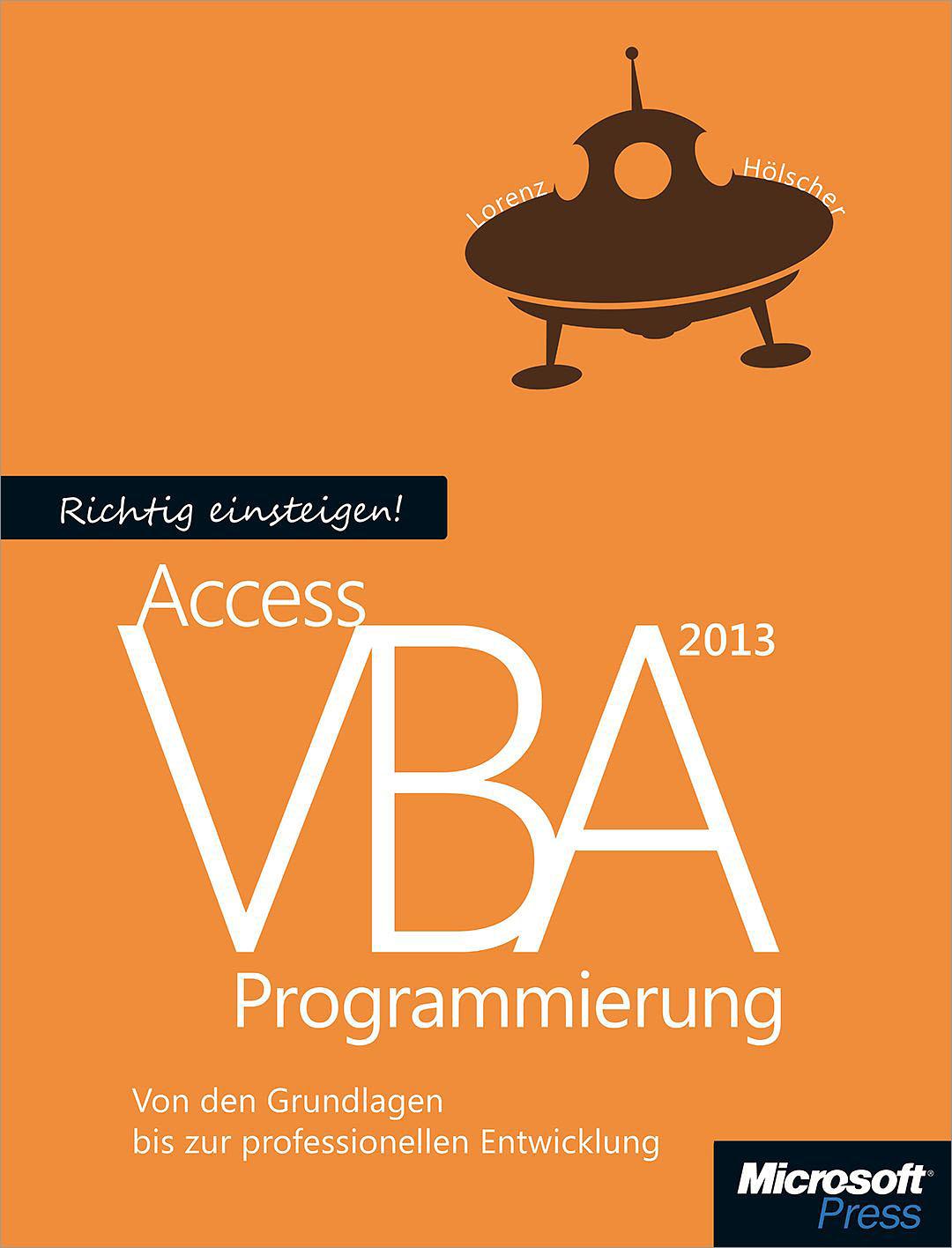 Lorenz Holscher Richtig einsteigen: Access 2013 VBA-Programmierung