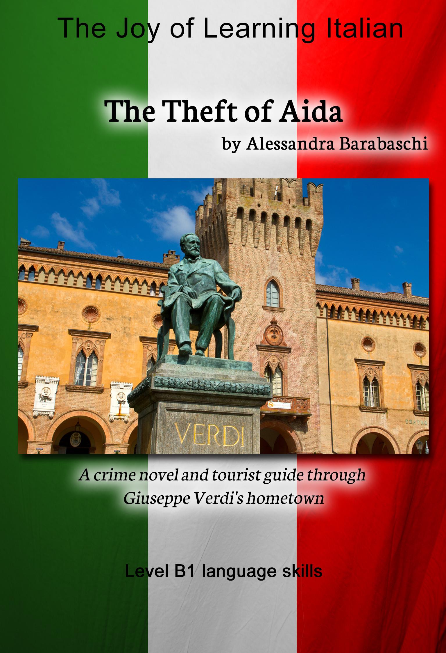 Alessandra Barabaschi The Theft of Aida - Language Course Italian Level B1 gateway student's book premium level b1