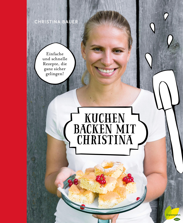 Christina Bauer Kuchen backen mit Christina недорого