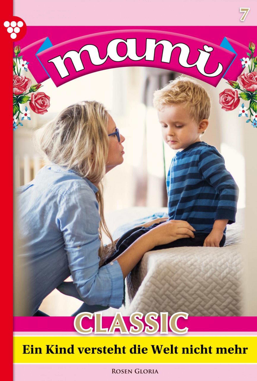 Gloria Rosen Mami Classic 7 – Familienroman rosa lindberg mami 1928 – familienroman