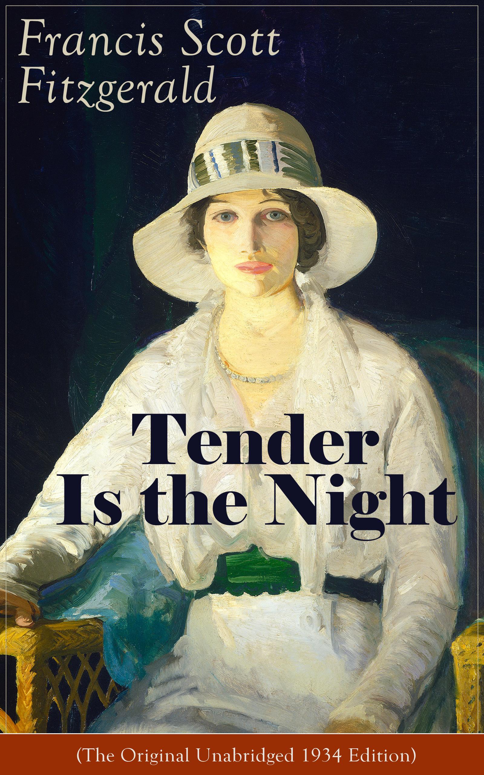 Francis Scott Fitzgerald Tender Is the Night (The Original Unabridged 1934 Edition) fitzgerald francis scott tender is the night isbn 978 5 521 00165 1