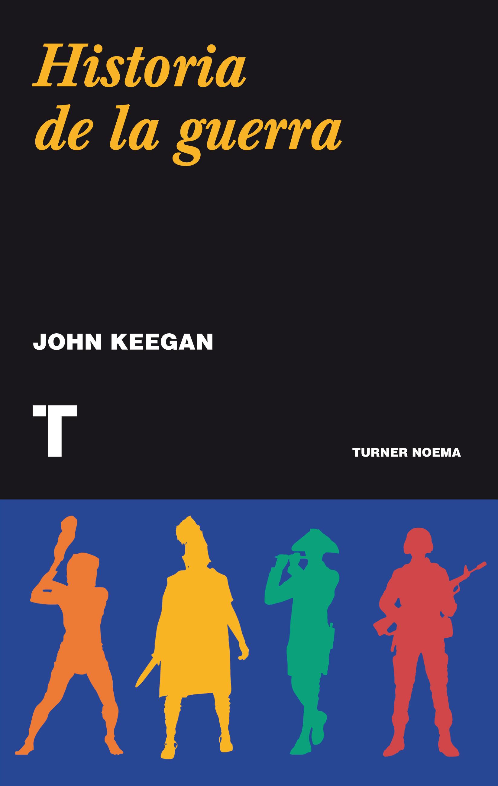 John Keegan Historia de la guerra
